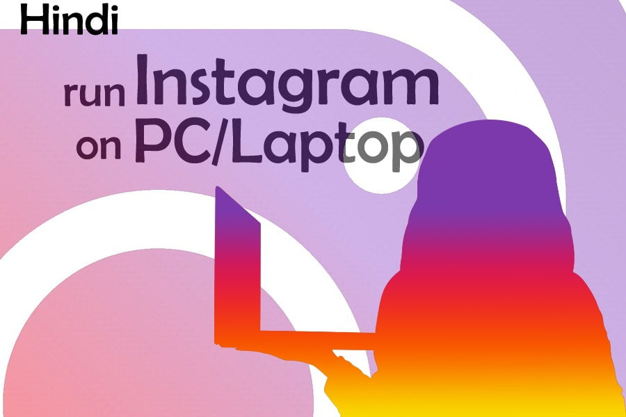 image showing that instagram run in laptop and pc with title